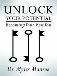 Download Unlock Your Potential: Becoming Your Best You by Myles Munroe