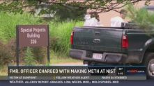 Ex-federal police officer pleads guilty for trying to make meth at NIST