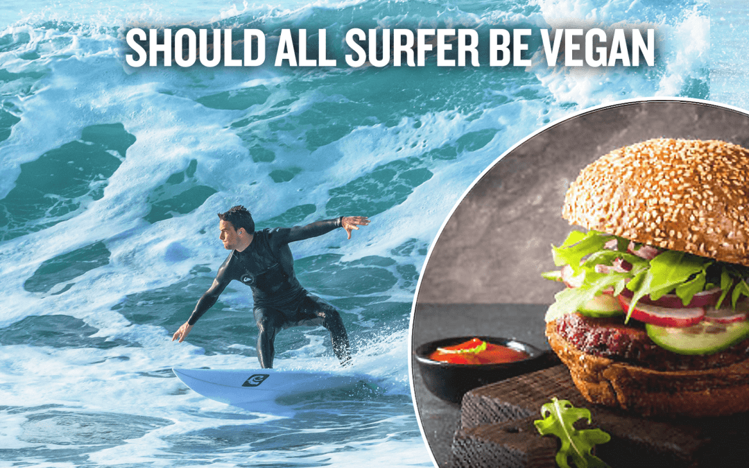 Should All Surfers Be VEGAN?