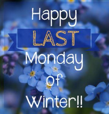 last monday of winter