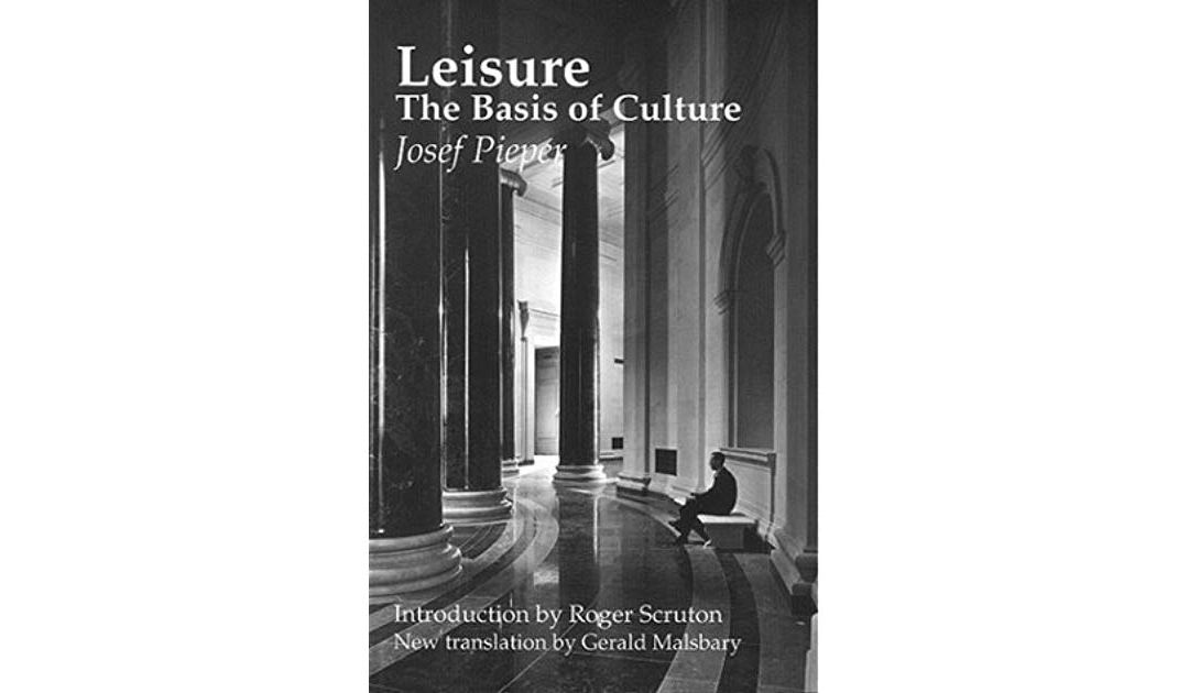 Review – Leisure: The Basis of Culture
