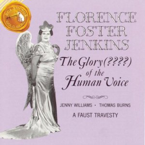 Album cover for The Glory(????) of the Human Voice by Florence Foster Jenkins