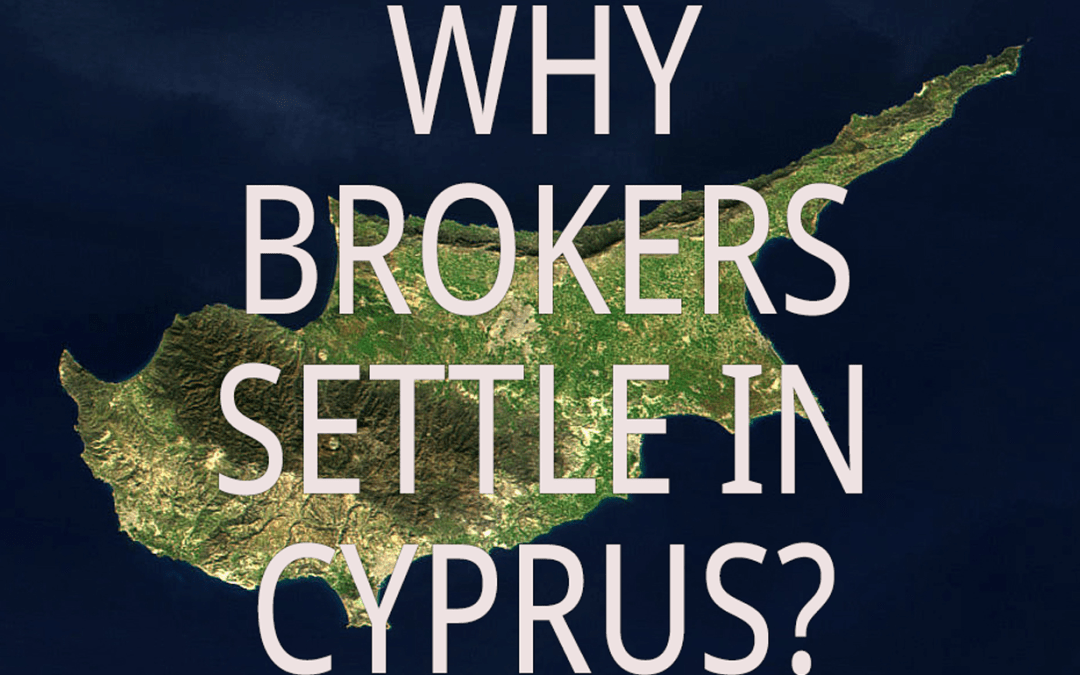 Why Brokers Settle in Cyprus
