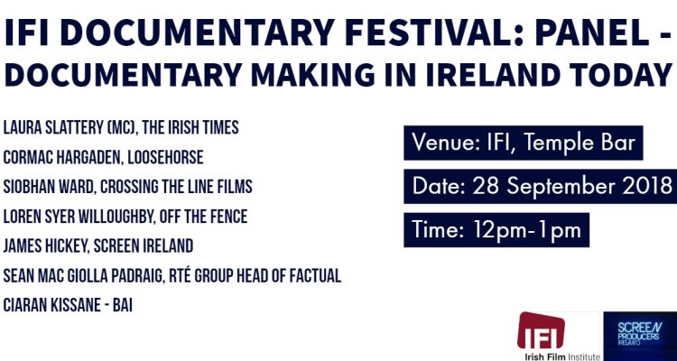 IFI Documentary Festival: Panel on Documentary Making In Ireland