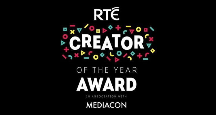 RTÉ Creator of the Year Award 2018