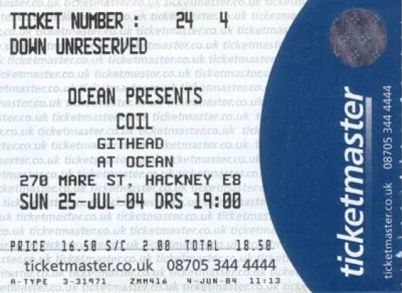 A ticket for a concert in London at Ocean that presents Coil and Githead on Sunday 25 July 2004