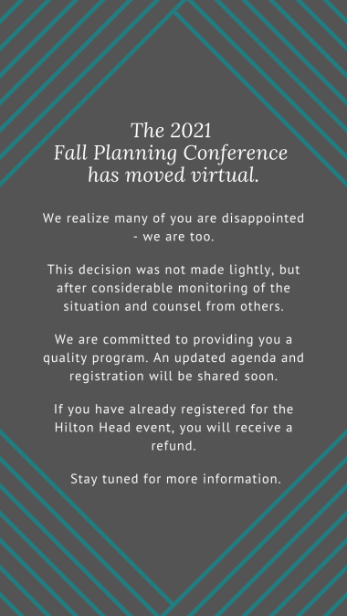 The 2021 Fall Planning Conference has moved virtual
