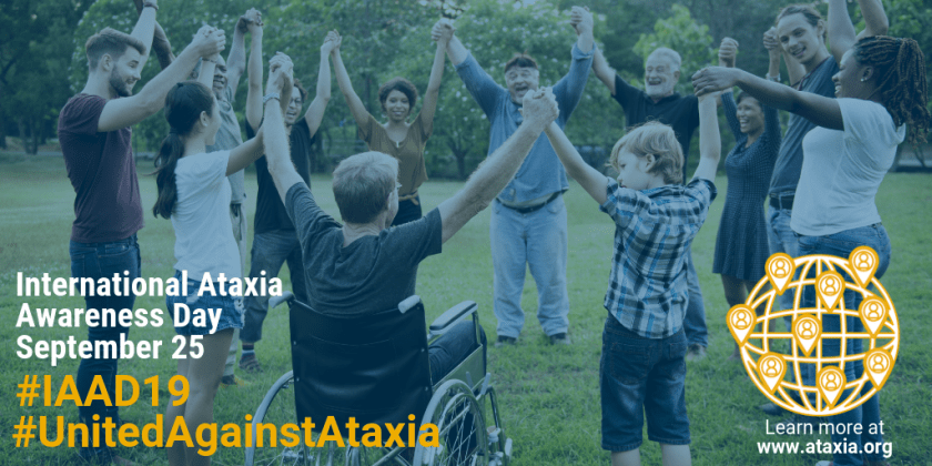 group of people, including some wheelchair users, stand in a circle holding their hands up. They are happy. Overtop is the IAAD2019 logo and website. www.ataxia.org
