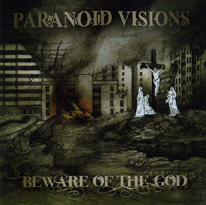 Paranoid Visions Beware Of The God Is The Second Reunion Full