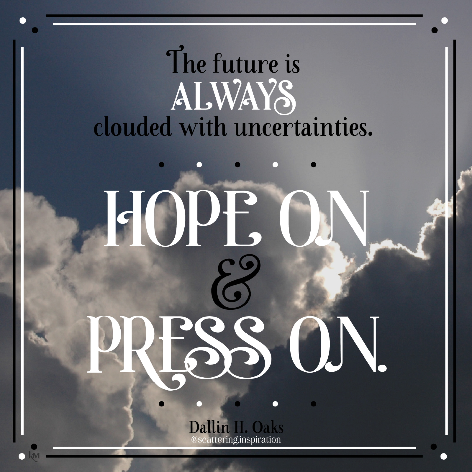 hope on and press on
