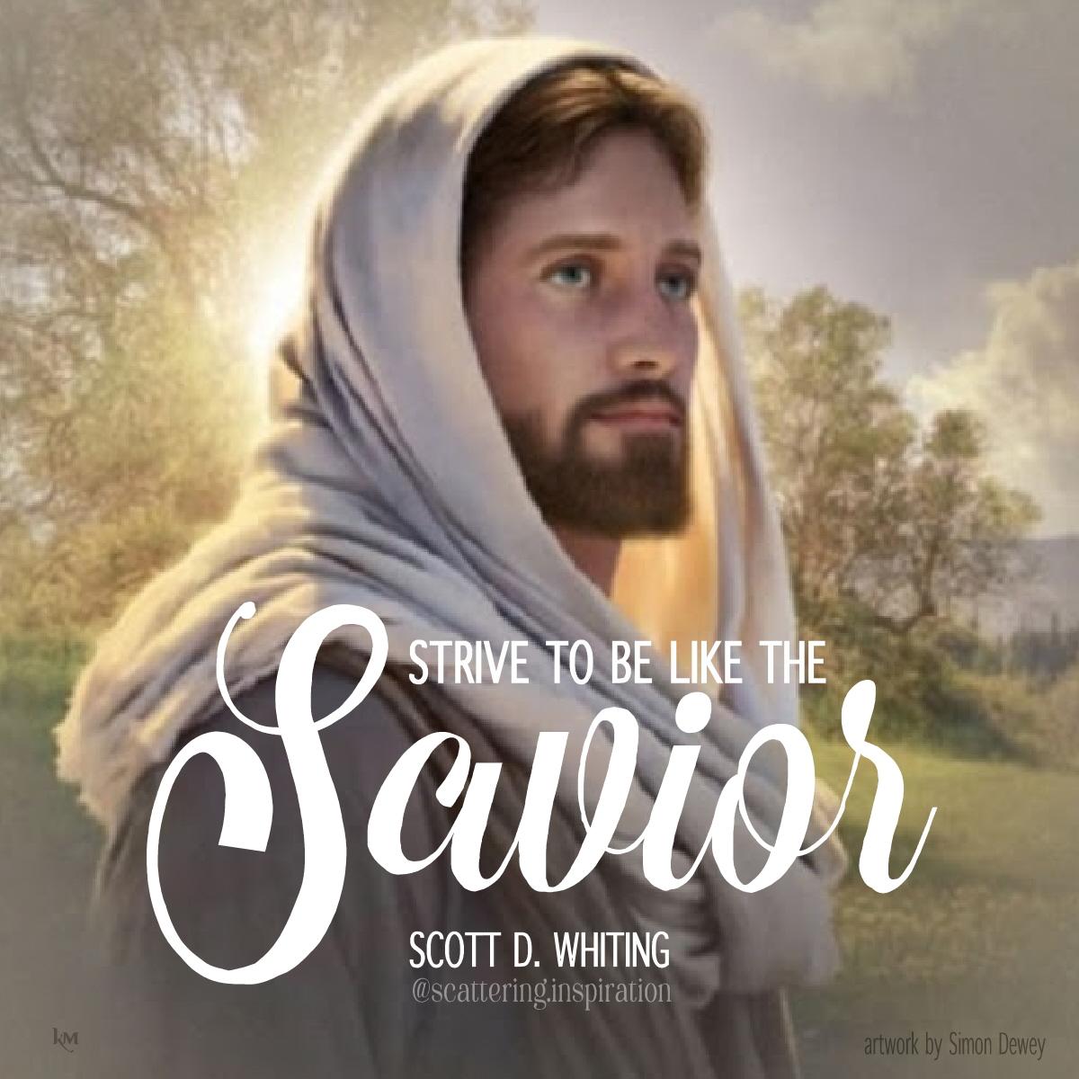 strive to be like the Savior