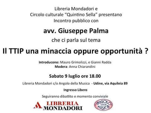 Sabato 9 luglio l'avvocato Giuseppe PALMA spiega il TTIP ad Udine. Non mancate!