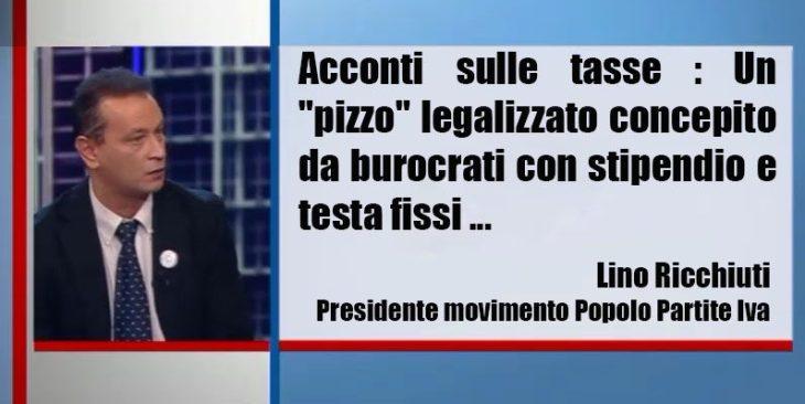 """Ricchiuti(P.P.I.) -""""pizzo"""" legalizzato concepito da burocrati con stipendio e testa fissi"""""""