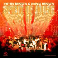 Peter Brown, Diego Brown - Spirit of House / INgrooves