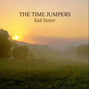 """Kid Sister"" by The Time Jumpers"