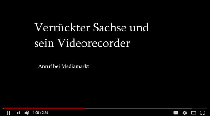 Verrückter Sachse und sein Videorekorder