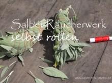 Salbei-Zigarren selbst rollen, Räucherwerk selbst herstellen