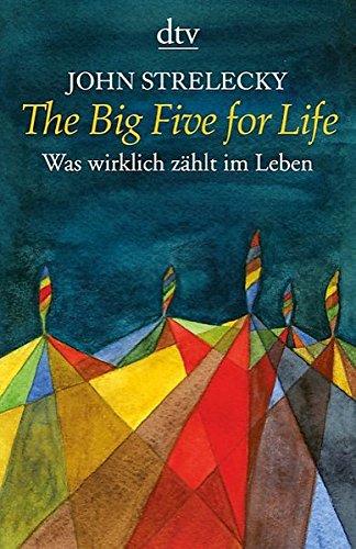 the-big-five-for-life-was-wirklich-zaehlt-im-leben-1