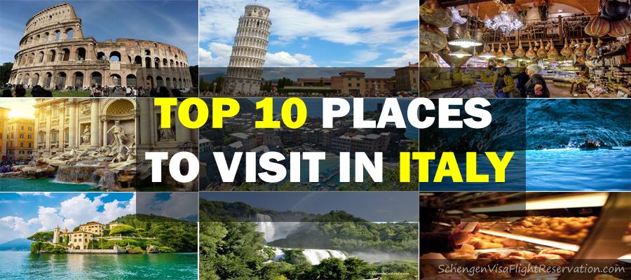 Top 10 Places to Visit in Italy – Applying for Schengen Visa?