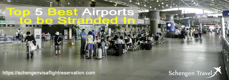 Top 5 Best Airports to be Stranded In