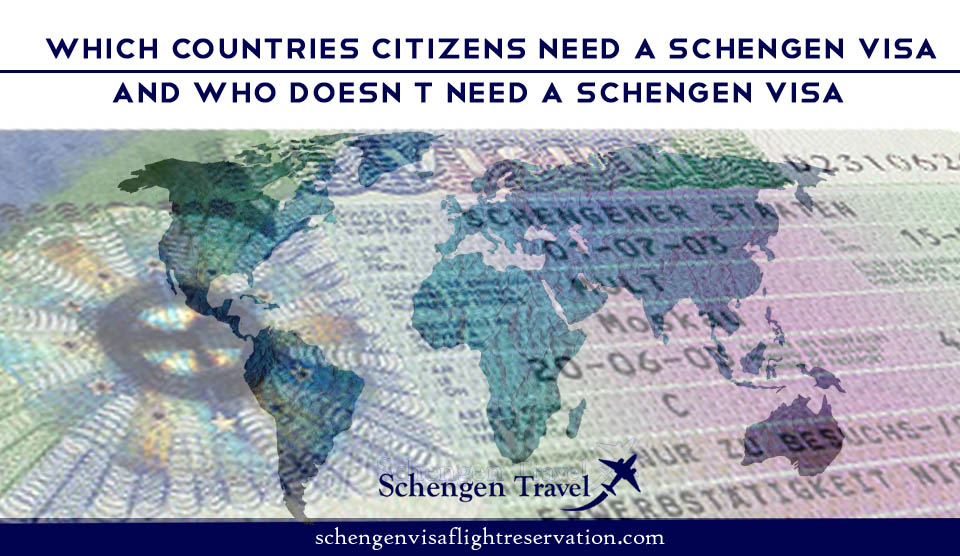 Who need a Schengen Visa? And Who doesn't need a Schengen Visa to Travel Europe?