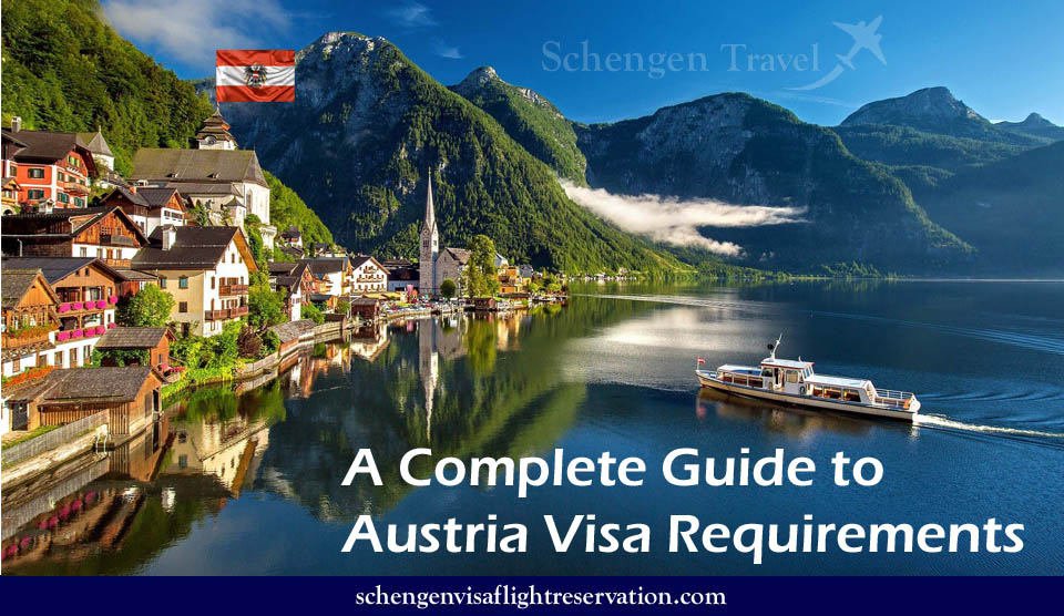 Austria Visa Application Requirements and Process - How to Apply for an Austrian Visa?