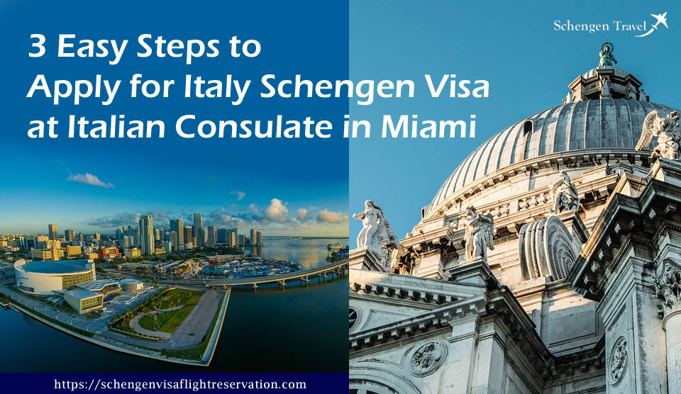 3 Easy Steps to Apply for Italy Schengen Visa at Italian Consulate in Miami
