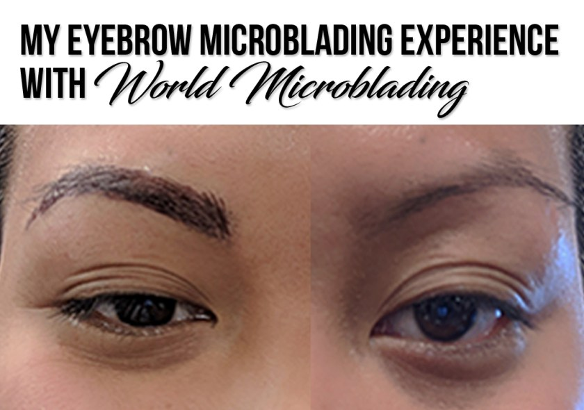 My Eyebrow Microblading Experience With World Microblading