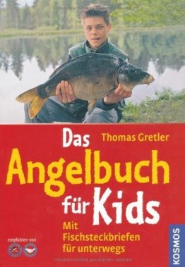 Das Angelbuch für Kids: Mit Fischsteckbriefen für unterwegs von Thomas Gretler (4. Januar 2010) Gebundene Ausgabe -