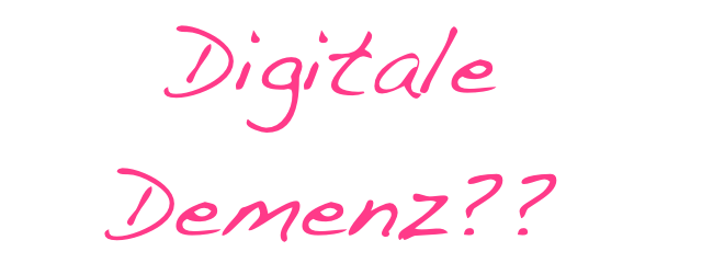 Digitale Demenz