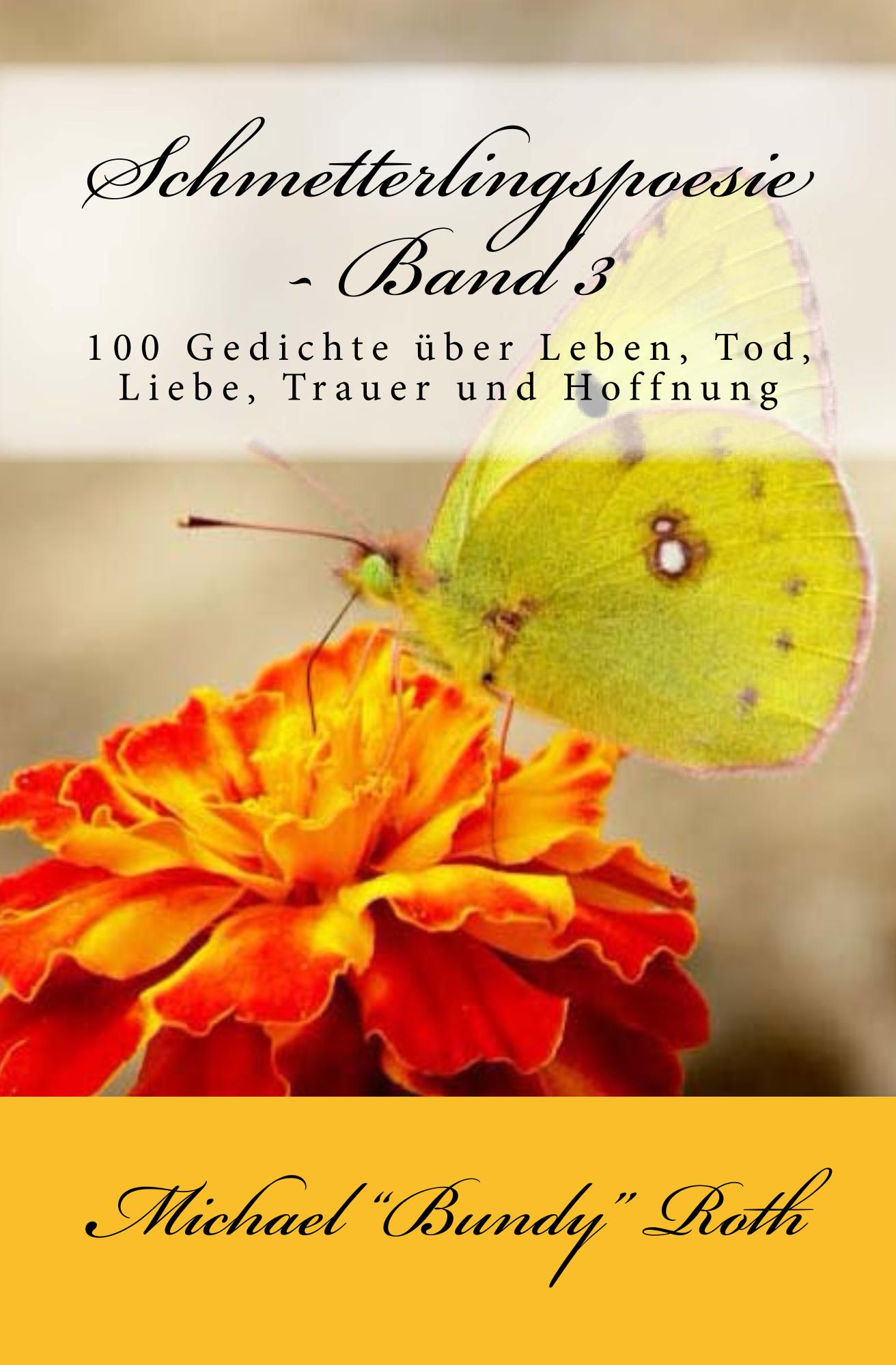 Rezension Schmetterlingspoesie 1 3 Michael Bundy Roth
