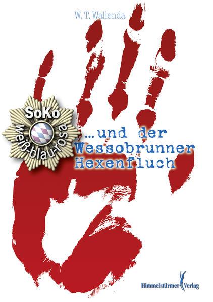 Soko weiß-blau-rosa und der Wessobrunner Hexenfluch   Schöner morden mit dem Bundeslurch