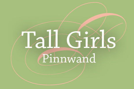 Pinnwand für Tall Girls