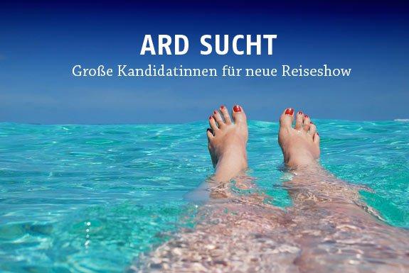 ARD sucht große und extrovertierte Single Frauen für neue Fernsehshow.