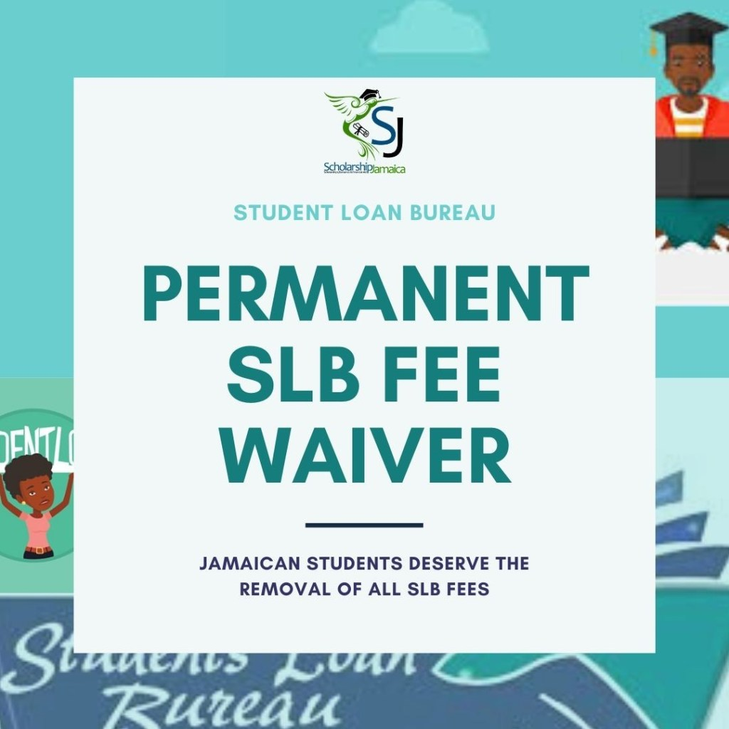 Jamaican students need a permanent SLB fee waiver! All Student loan applications from the Student Loan Bureau of Jamaica should be free of upfront application and processing fees!