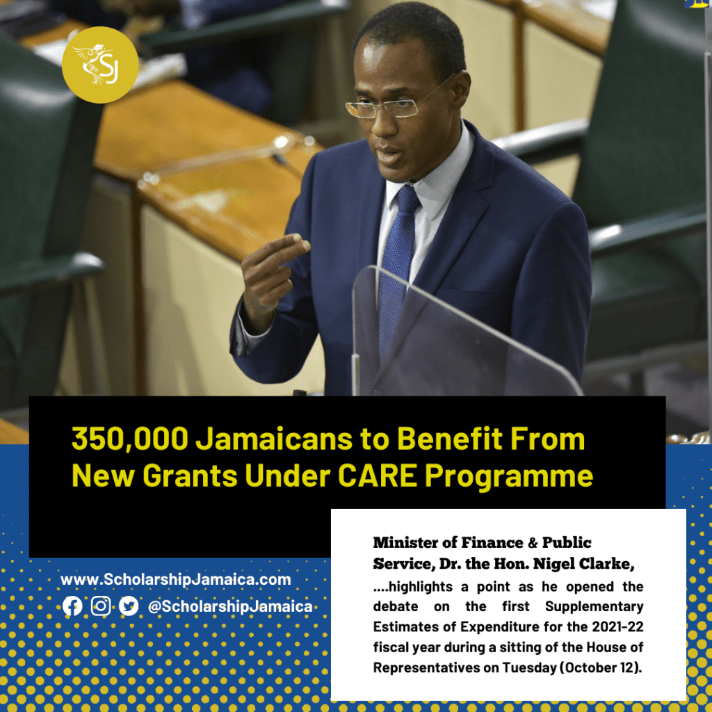 350,000 Jamaicans will benefit from grants under the GOJ's COVID CARE Programme which is expanded with a further budgetary allocation of $5.3 billion