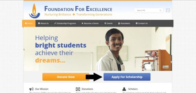 The Foundation for Excellence Scholarship Program gives financial assistance to economically weak students to pursue higher education within India