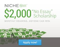 Niche no essay scholarship scholarships360