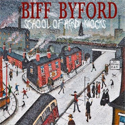"(Album Review)  ""School of Hard Knocks"" by BIFF BYFORD"