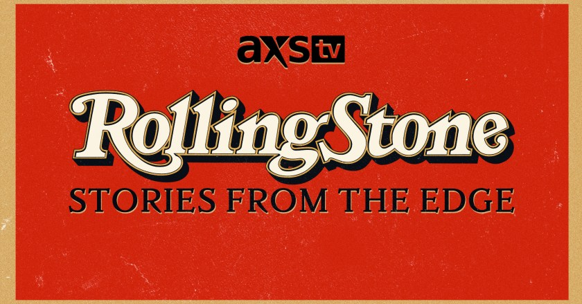 """AXS TV Acquires """"Rolling Stone Magazine:  Stories From The Edge"""", Directed by ALEX GIBNEY, Premieres on Wednesday, January 6th at 9 PM EST"""