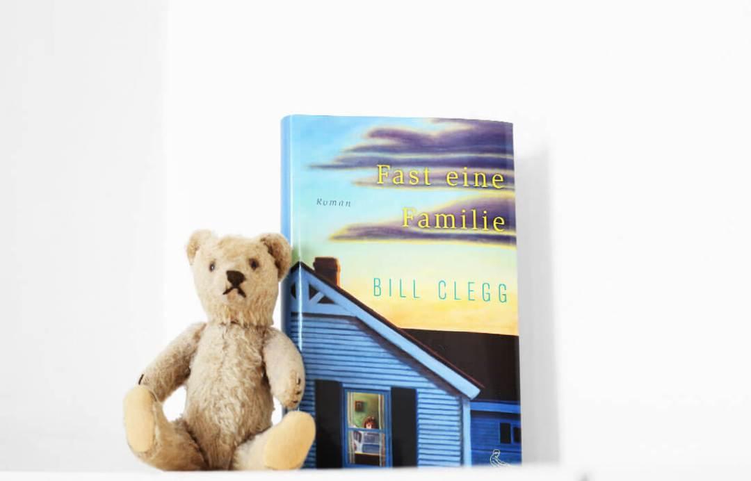 bill-clegg-fast-eine-familie-schonhalbelf-buchblog-buch-kritik-empfehlung-teddy-lesen-fruehling-rezension