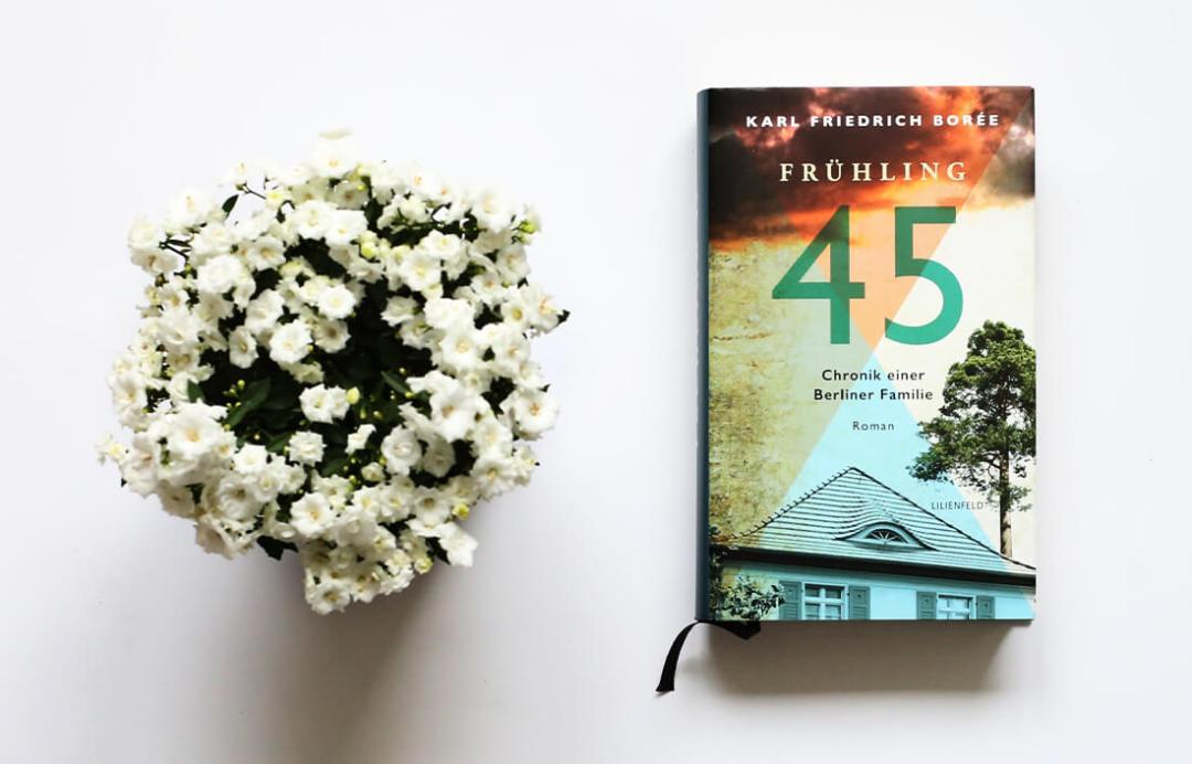 karl-friedrich-boree-fruehling-45-chronik-einer-berliner-familie-schonhalbelf-rezension-kritik-empfehlung-roman-lilienfeld