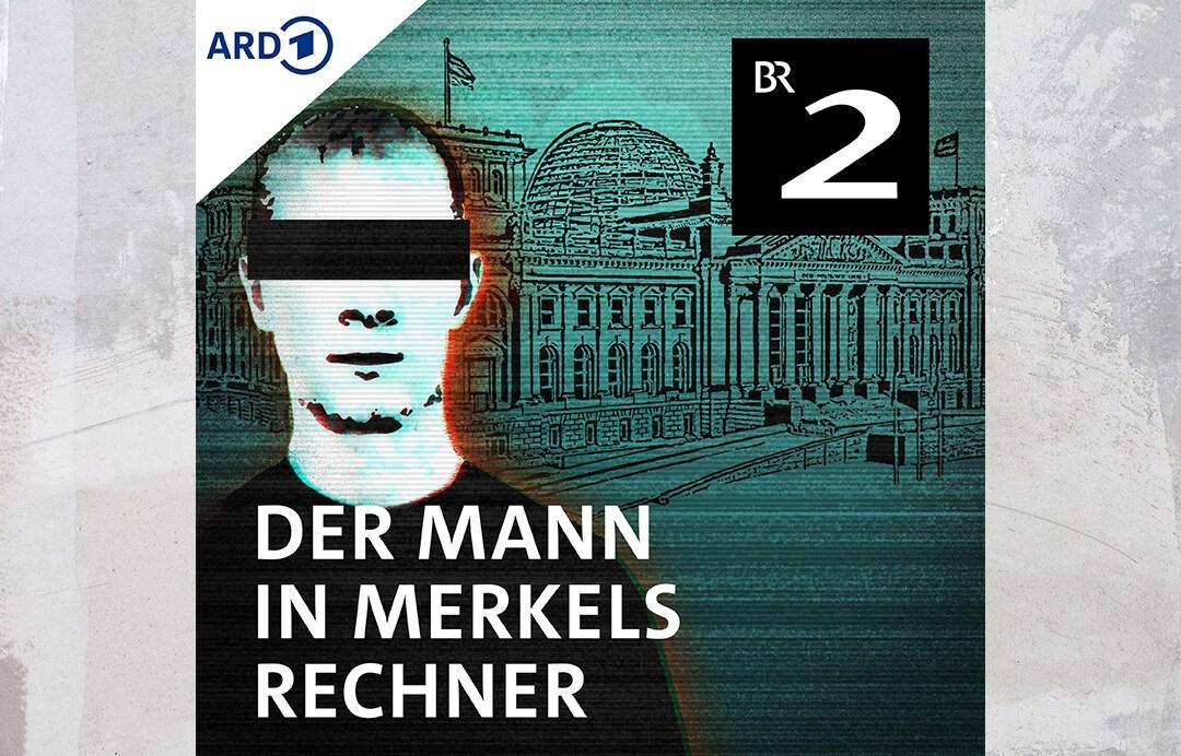 der-mann-in-merkels-rechner-podcast-tipp-true-crime-hacker-cyberkriminalitaet