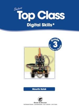 Top Class Digital Skills Grade 3 Teachers Guide