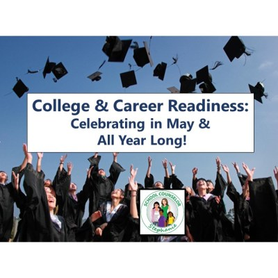 College and Career Readiness: Celebrating in May & All Year Long!