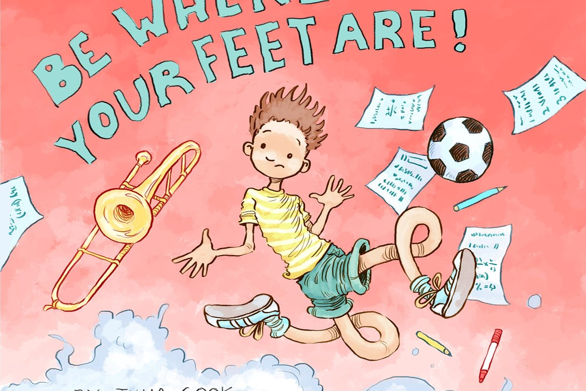 Book Review and Giveaway: Be Where Your Feet Are by Julia Cook