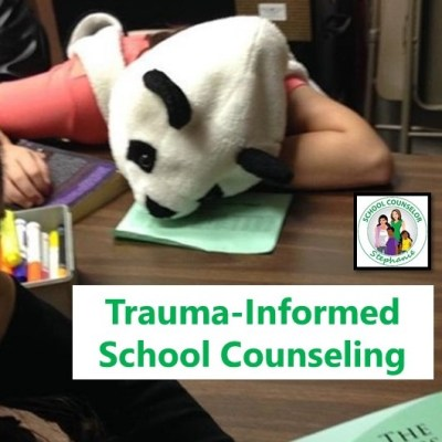A Trauma-Informed Approach to School Counseling