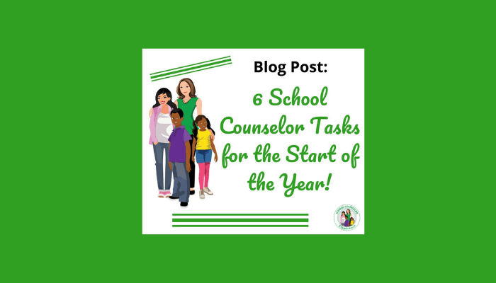6 School Counselor Tasks for the Beginning of the Year!