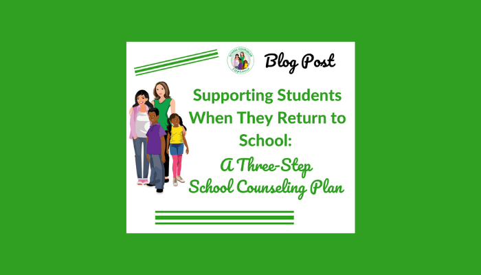 Supporting Students When They Return: 2020-21 School Counseling