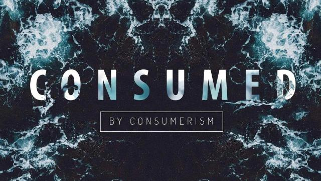 Consumed-By-Consumerism-sm.jpg